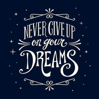 Non mollare mai i tuoi sogni scritte