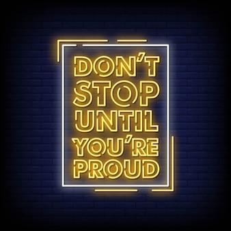 Non smettere fino a quando non sei orgoglioso testo in stile insegne al neon