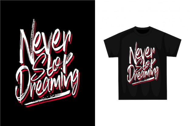 Non smettere mai di sognare: t-shirt grafica