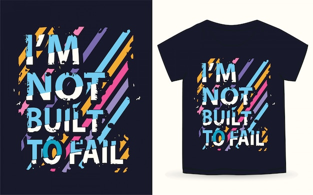 Non sono costruito per fallire la tipografia per la maglietta