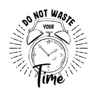 Non sprecate il vostro tempo