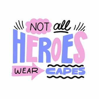 Non tutti gli eroi indossano il messaggio dei mantelli
