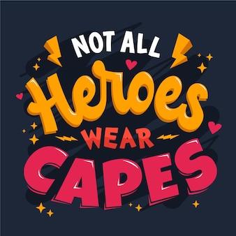Non tutti gli eroi indossano scritte sui mantelli