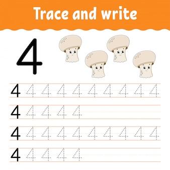 Numero 4. traccia e scrivi. pratica della scrittura a mano. imparare i numeri per i bambini.