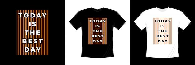 Oggi è il miglior design di t-shirt tipografia del giorno