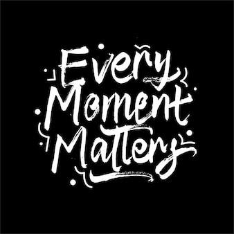 Ogni momento conta lettering citazione motivazionale
