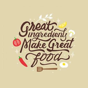 Ottimi ingredienti rendono il buon cibo lettering preventivo motivazionale
