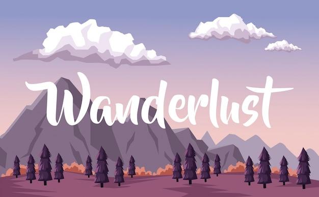 Paesaggio dell'alba di montagna e valle di alberi con testo wanderlust