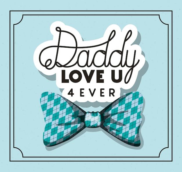 Papà ti amo per sempre e design papillon
