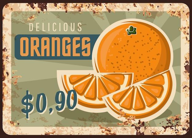 Piastra di metallo arrugginito con segno di latta arancione, ruggine vintage con frutta tropicale dolce matura, cartellino del prezzo per la vendita al dettaglio del mercato agricolo. poster retrò di produzione biologica di frutteto, promo di annuncio negozio, etichetta ferruginosa
