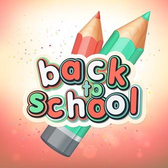 Poster con scritte torna a scuola. matite realistiche, lettere colorate.