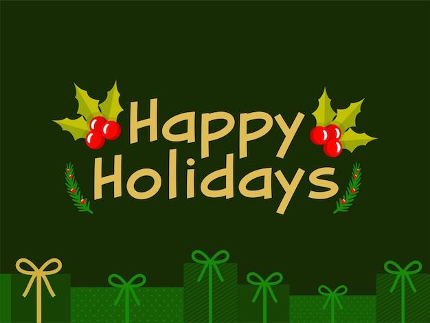 Poster di buone feste con bacche di agrifoglio, foglie di abete e scatole regalo su sfondo verde.