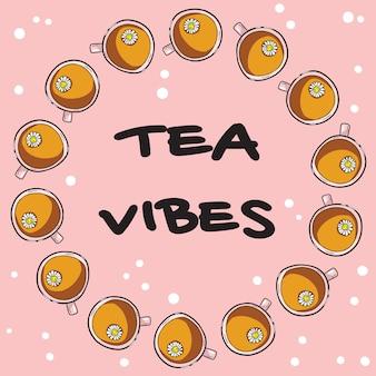 Poster di vibrazioni del tè con tazze di tè di camomilla