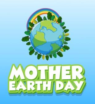 Poster per la festa della mamma terra con molti alberi sulla terra