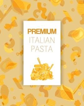 Premium pasta italiana diversi tipi di fusilli, spaghetti, gomiti rigati, farfalle e rigatoni, illustrazione di poster di ravioli.