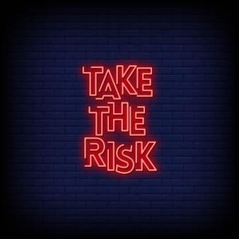 Prendi il rischio insegna al neon in stile testo
