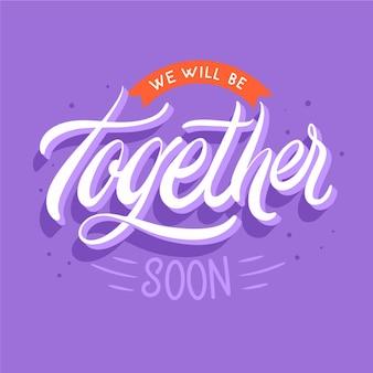Presto saremo insieme a scrivere