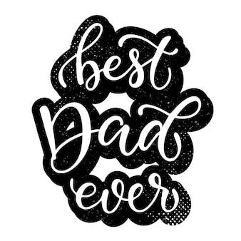 Preventivo lettering con texture per stampe fathers day