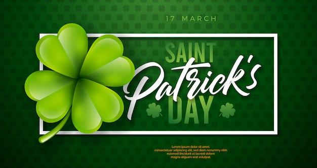 Progettazione del giorno di san patrizio con la foglia del trifoglio su fondo verde. illustrazione irlandese di festa di celebrazione di festival della birra con tipografia e l'acetosella