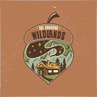 Progettazione di campeggio d'annata dell'illustrazione della ghianda del distintivo. logo da esterno con citazione - the wildlands unknown