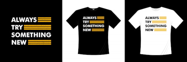 Prova sempre qualcosa di nuovo design tipografico t-shirt