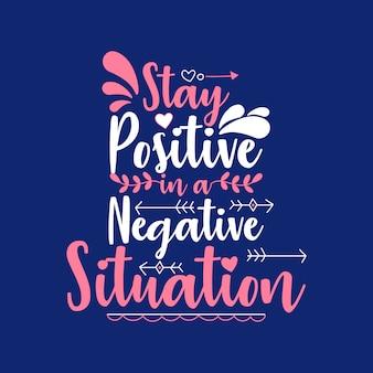 Resta positivo in una situazione negativa