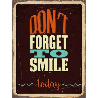 Retro segno del metallo non dimenticare di sorridere oggi
