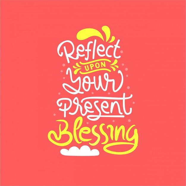 Rifletti sulla tua citazione di lettering di benedizione attuale
