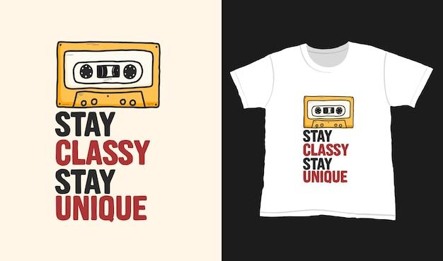 Rimani elegante, rimani unico. citare le scritte di tipografia per il design della maglietta. lettere disegnate a mano