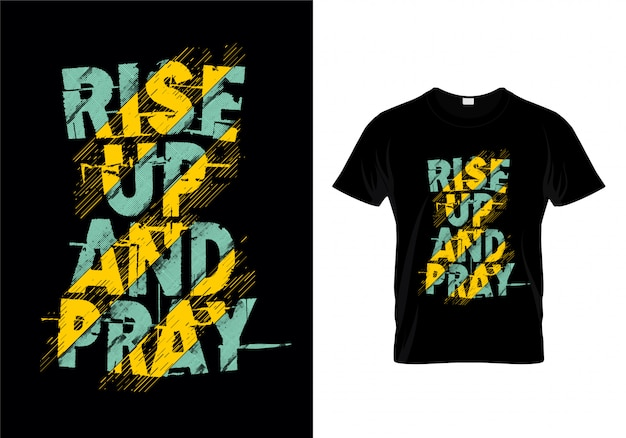 Rise up and pray tipografia t shirt design vettoriale