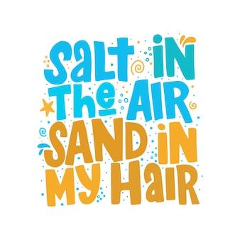 Sale nell'aria sabbia tra i capelli iscrizione disegnata a mano.