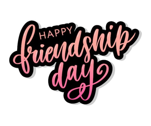 Saluti giorno di amicizia felice in stile moda con testo lettering