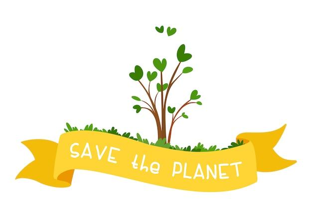 Salva il pianeta. piccola piantina con un nastro e un testo gialli. il concetto di ecologia e protezione ambientale. festa della mamma terra