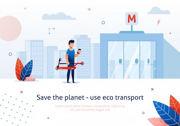 Salva il pianeta usa il trasporto ecologico e l'uomo con lo scooter elettrico usa il trasporto pubblico