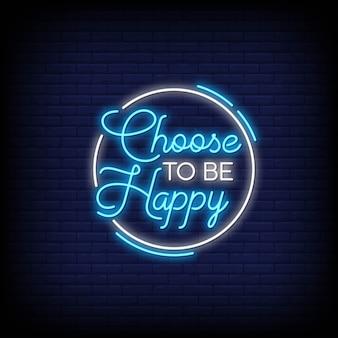 Scegli di essere felice con le insegne al neon. citazione moderna ispirazione e motivazione in stile neon