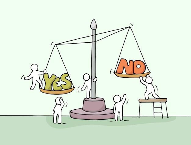 Schizzo di piccole persone che lavorano con scala. doodle simpatica scena in miniatura di lavoratori che scelgono tra sì e no. illustrazione disegnata a mano del fumetto per progettazione e finanza aziendale.