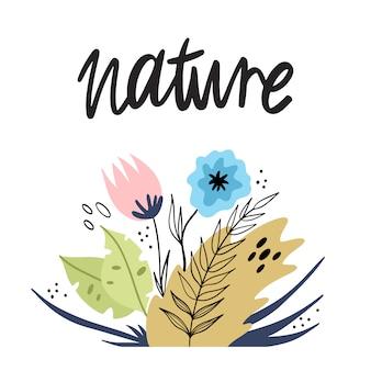 Scritte: natura. fiori e piante disegnati a mano. illustrazione vettoriale sul tema della natura.