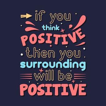 Se pensi positivo, ciò che ti circonda sarà una tipografia positiva