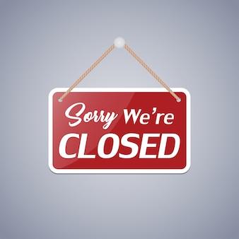 Segno aziendale che dice: siamo spiacenti, siamo chiusi