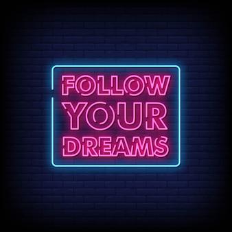 Segui i tuoi sogni insegne al neon in stile testo