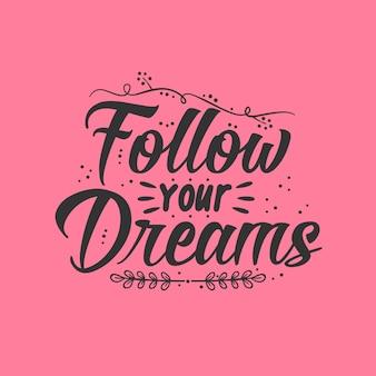Segui i tuoi sogni