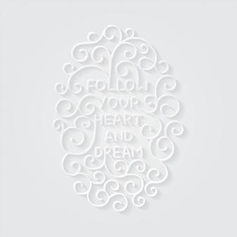 Segui il tuo cuore e sogna. scritte ispiratrici su bianco