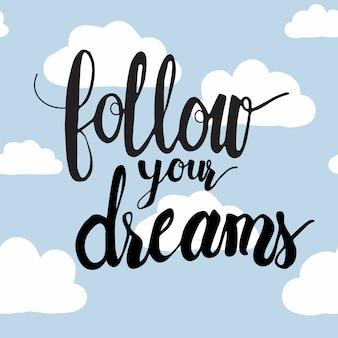 Segui la calligrafia dei tuoi sogni