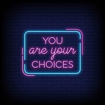 Sei le tue scelte nelle insegne al neon. citazione moderna ispirazione e motivazione in stile neon