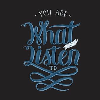 Sei quello che ascolti l'illustrazione del design tipografico