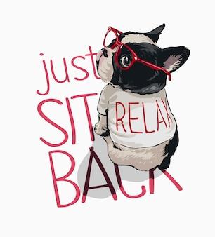 Siediti slogan con il cane del fumetto in vetri rossi e rilassati illustrazione della maglietta
