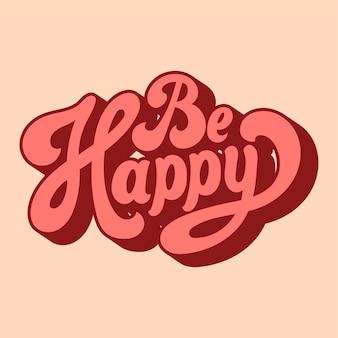 Sii felice illustrazione stile tipografia
