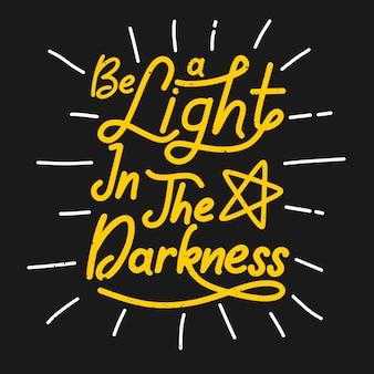 Sii illuminato nell'oscurità