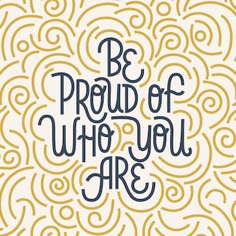 Sii orgoglioso di chi sei il card