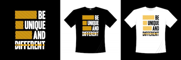 Sii unico e diverso design tipografia t-shirt